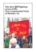 The first 30 fighting years of the New Communist Party of Britain